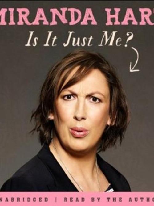 Miranda Hart: Is It Just Me? Cover