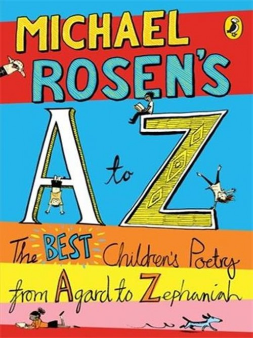 Michael Rosen's A To Z: The Best Children's Poetry From Agard To Zephaniah Cover
