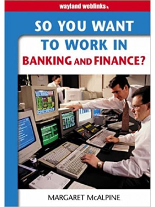 So You Want To Work In Banking and Finance? Cover