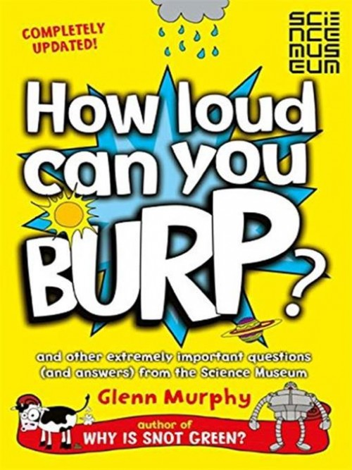 How Loud Can You Burp? and Other Extremely Important Questions Cover