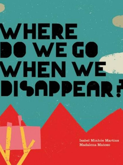 Where Do We Go When We Disappear? Cover
