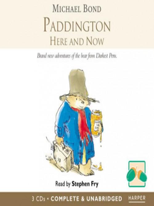 Paddington Book 12: Paddington Here and Now Cover