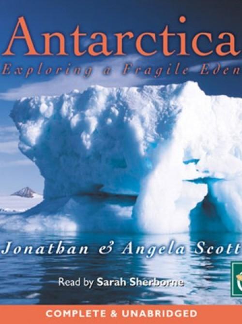 Antarctica: Exploring A Fragile Eden Cover