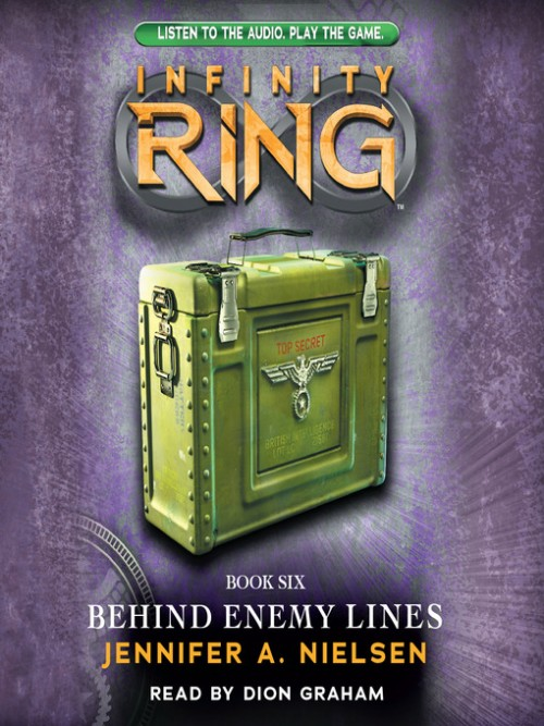 The Infinity Ring Series Book 6: Behind Enemy Lines Cover