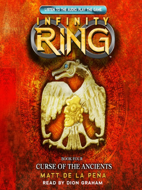 The Infinity Ring Series Book 4: Curse of the Ancients Cover