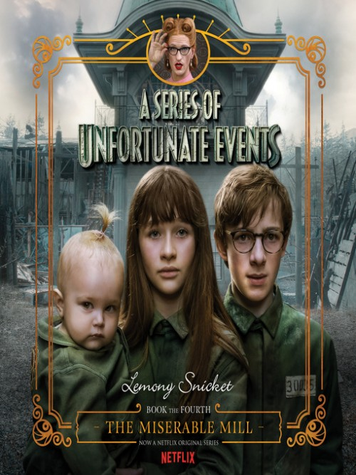 A Series of Unfortunate Events Book 4: The Miserable Mill Cover