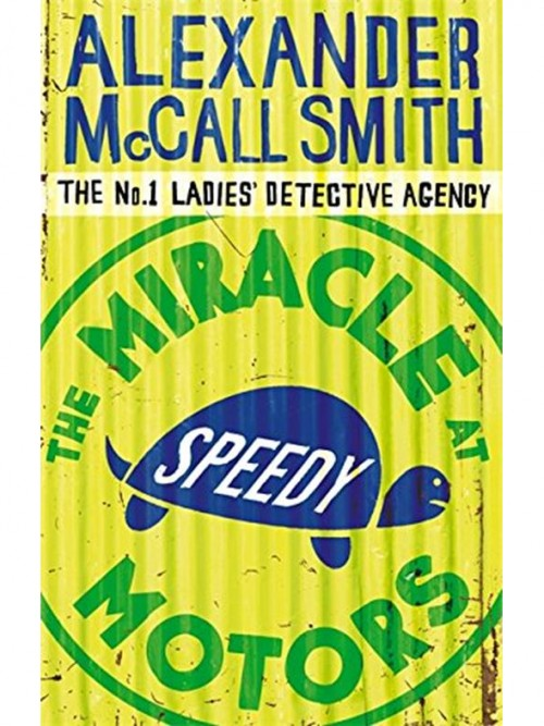 The No 1 Ladies Detective Agency 09: The Miracle At Speedy Motors Cover