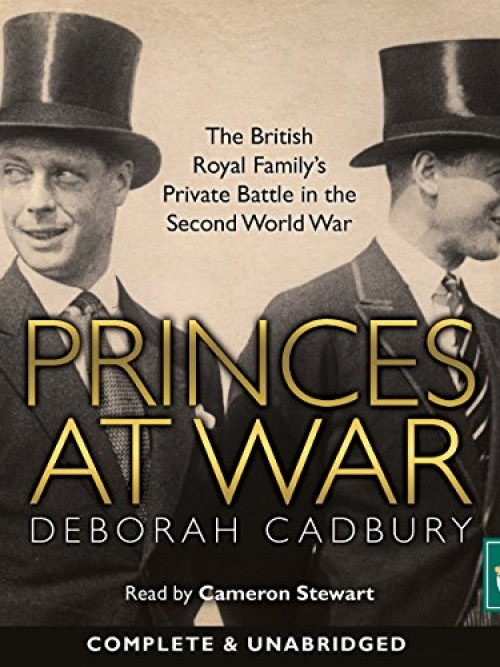Princes At War: The British Royal Family's Private Battle In the Second World War Cover