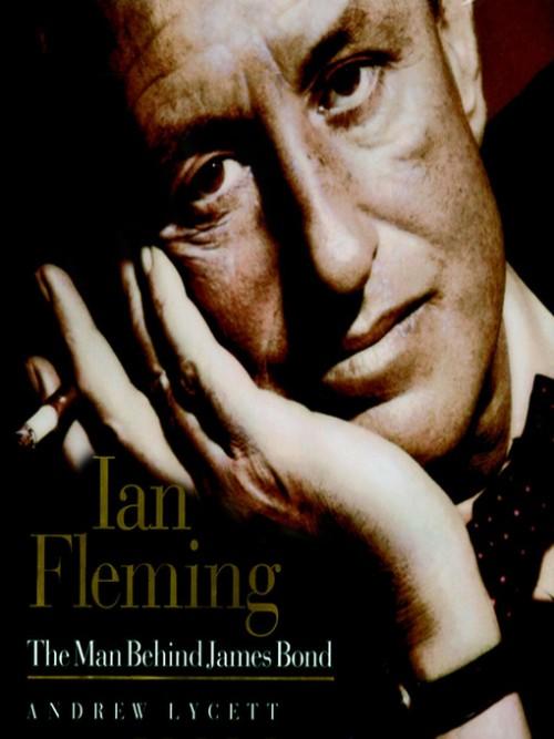 Ian Fleming: The Man Behind James Bond Cover