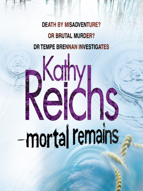 Temperance Brennan Book 13: Mortal Remains Cover