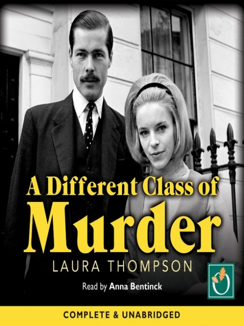 A Different Class of Murder: The Story of Lord Lucan Cover