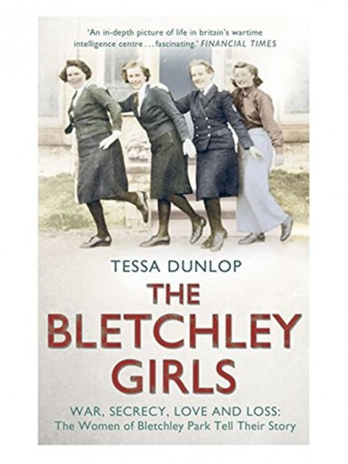 The Bletchley Girls: War, Secrecy, Love and Loss. the Women of Bletchley Park Tell Their Story Cover
