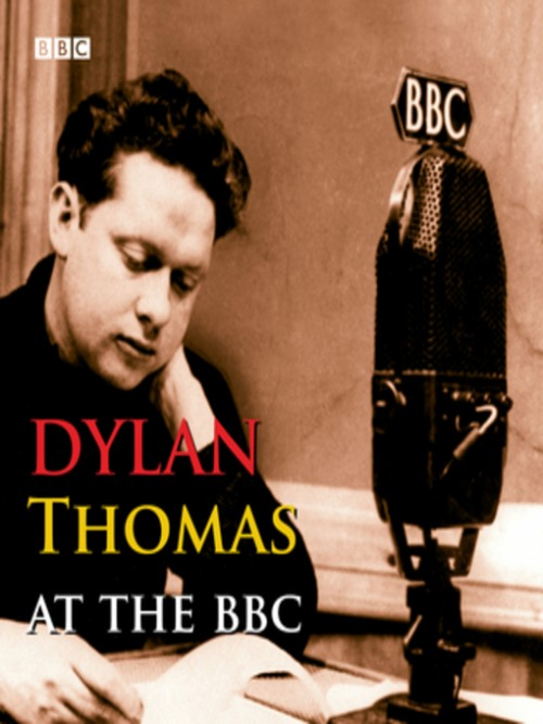 Dylan Thomas At the BBC Cover