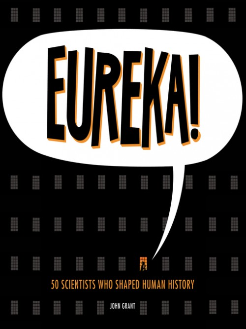 Eureka! 50 Scientists Who Shaped Human History Cover