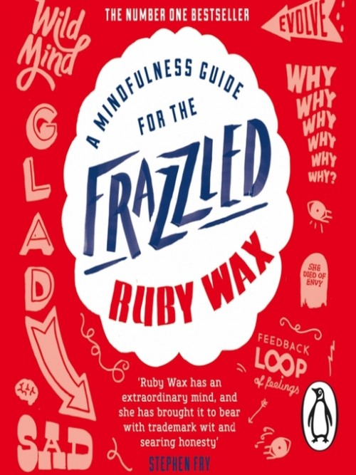 A Mindfulness Guide For the Frazzled Cover