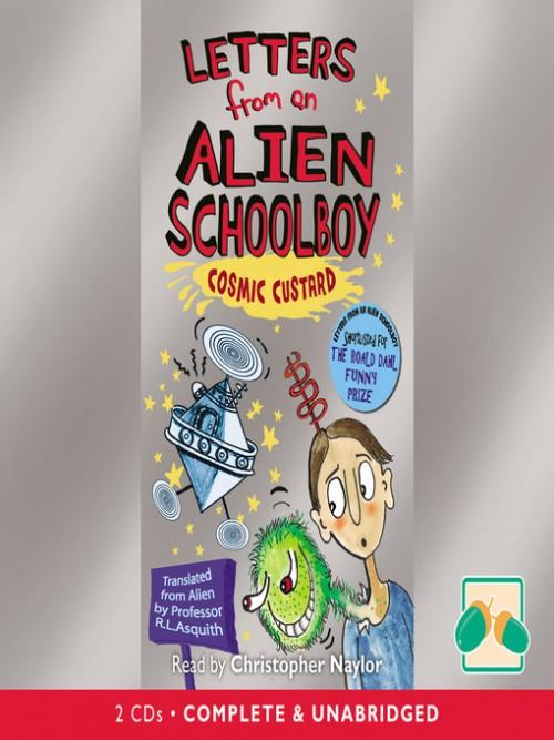 Letters From An Alien Schoolboy Book 2: Cosmic Custard Cover