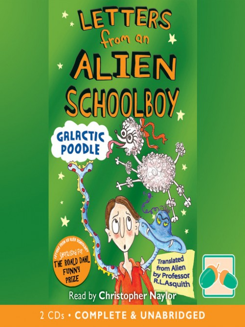Letters From An Alien Schoolboy Book 3: Galatic Poodle Cover