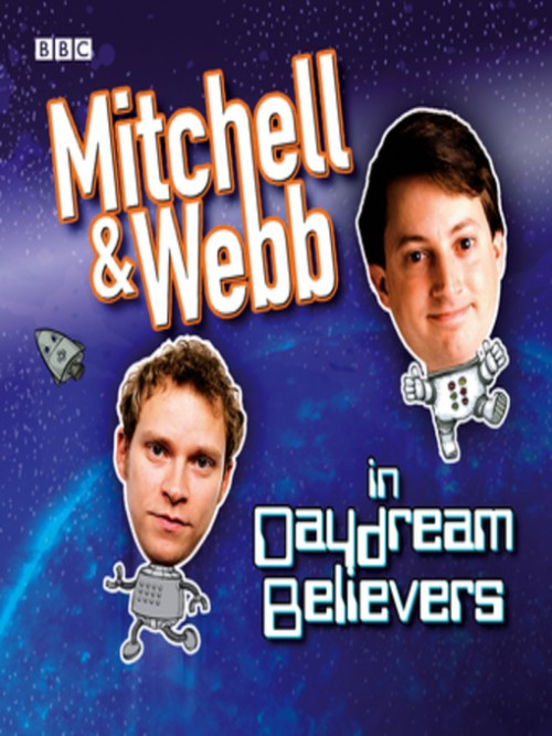 Mitchell & Webb In Daydream Believers Cover