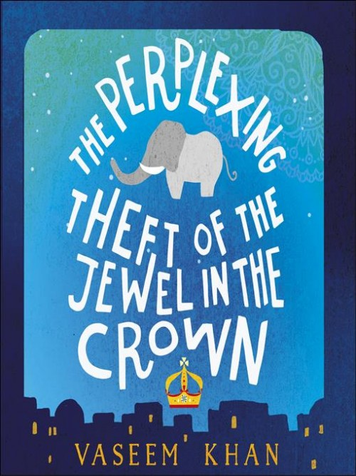 Baby Ganesh Detective Agency Series Book 2: The Perplexing Theft of the Jewel In the Crown Cover