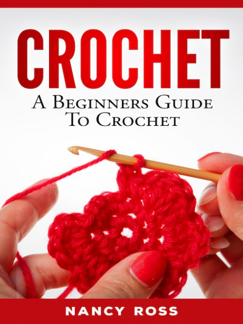 Crochet: A Beginners Guide To Crochet Cover