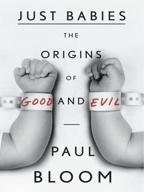 Just Babies: The Origins of Good and Evil Cover