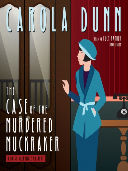 Daisy Dalrymple Book 10: The Case of the Murdered Muckracker Cover