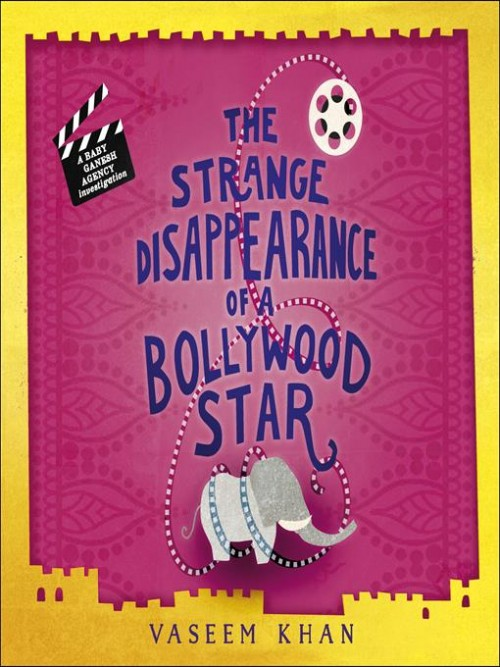 Baby Ganesh Detective Agency Series Book 3: The Strange Disappearance of A Bollywood Star Cover