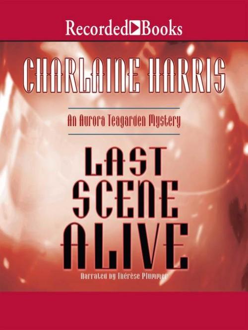Aurora Teagarden Mysteries Book 7: Last Scene Alive Cover