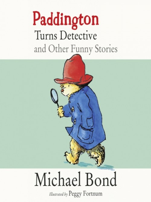 Paddington Turns Detective and Other Funny Stories Cover