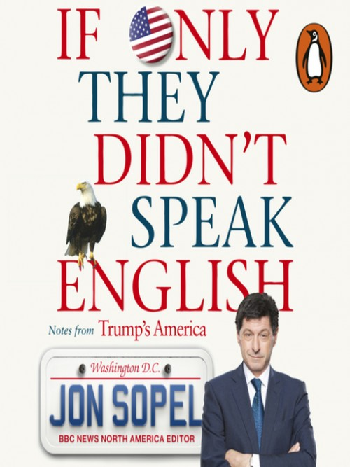 If Only They Didn't Speak English: Notes From Trump's America Cover