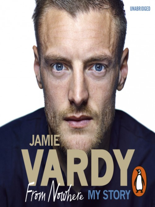 Jamie Vardy: From Nowhere, My Story Cover