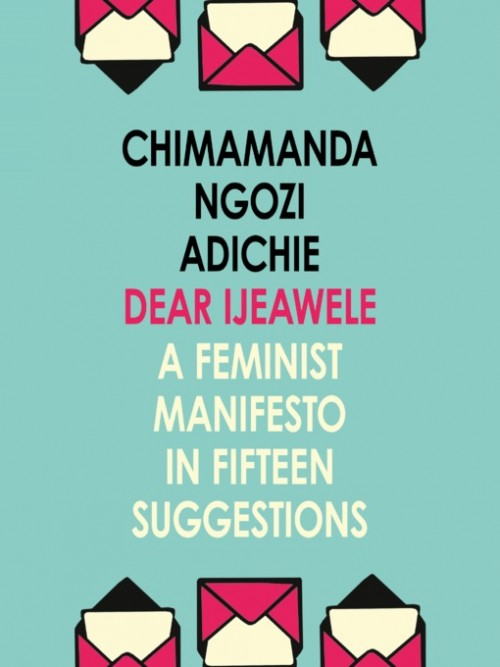 Dear Ijeawele: Or A Feminist Manifesto In Fifteen Suggestions Cover