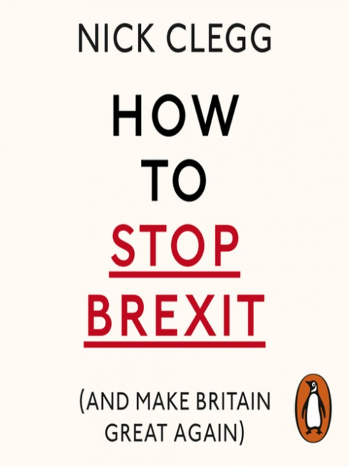 How To Stop Brexit (and Make Britain Great Again) Cover