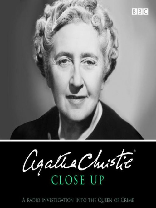 Agatha Christie Close Up: A Radio Investigation Into the Queen of Crime Cover