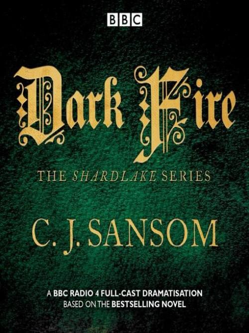 The Shardlake Series: Dark Fire Cover