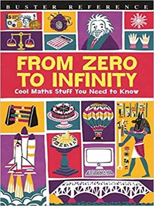 From Zero To Infinity: Cool Maths Stuff You Need To Know Cover