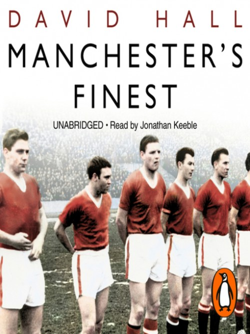Manchester's Finest: How the Munich Air Disaster Broke the Heart of A Great City Cover