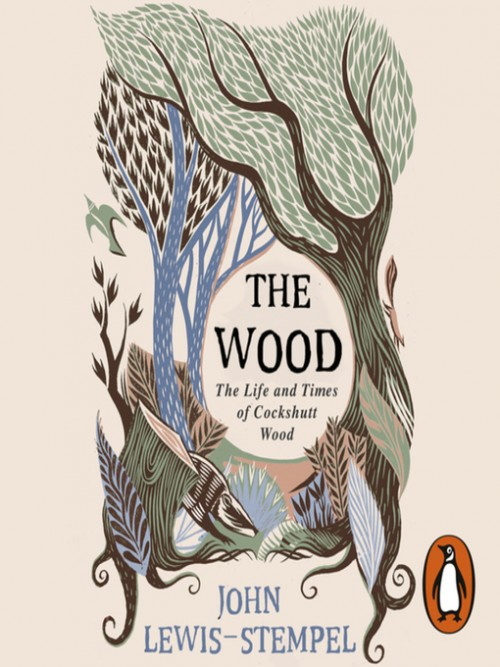 The Wood: The Life & Times of Cockshutt Wood Cover