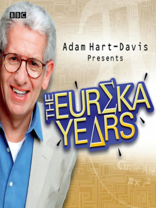 Adam Hart-davis Presents the Eureka Years Cover