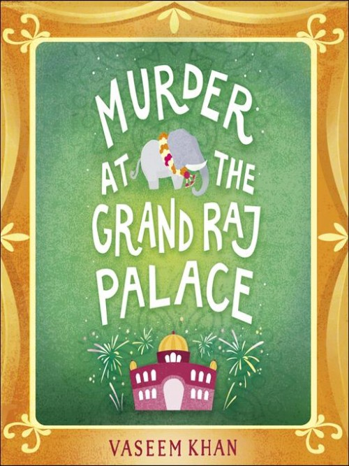 Baby Ganesh Detective Agency Series Book 4: Murder At the Grand Raj Palace Cover