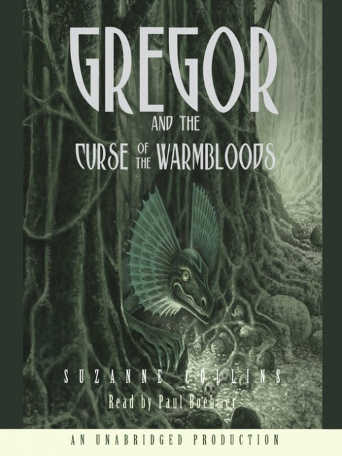 The Underland Chronicles Book 3: Gregor and the Curse of the Warmbloods Cover