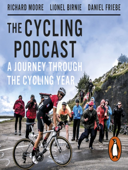 The Cycling Podcast: A Journey Through the Cycling Year Cover