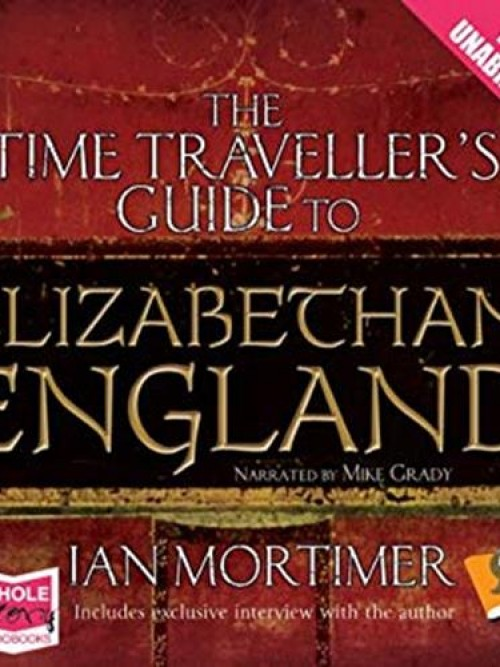 The Time Traveller's Guide To Elizabethan England Cover