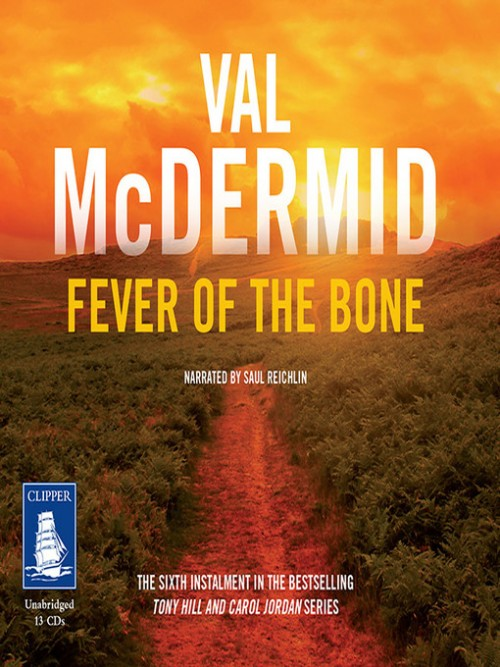 Tony Hill and Carol Jordan Book 6: Fever of the Bone Cover