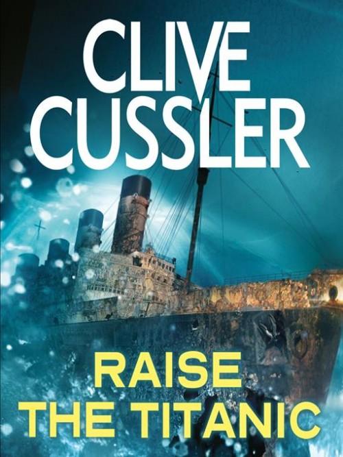 Dirk Pitt Series Book 4: Raise the Titanic Cover