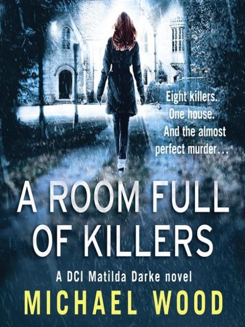 DCI Matilda Darke Series Book 3: A Room Full of Killers Cover