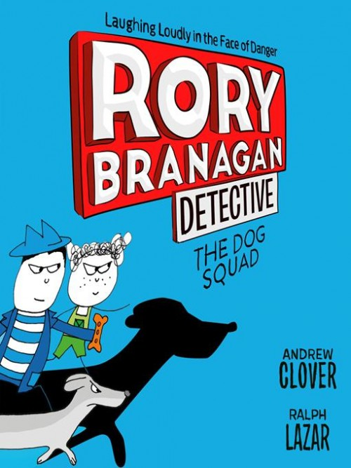 Rory Branagan Detective Book 2: The Dog Squad Cover