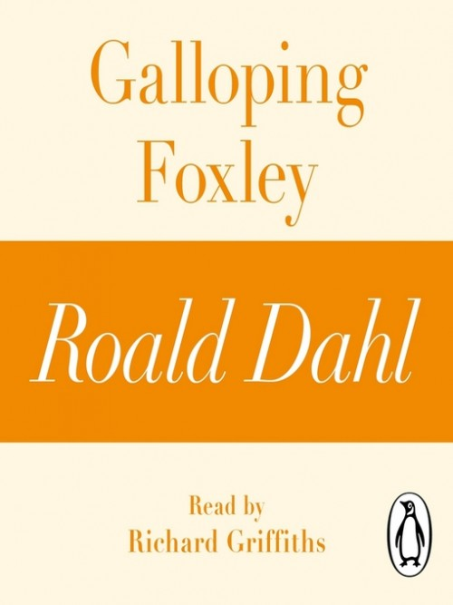 Galloping Foxley (a Roald Dahl Story) Cover