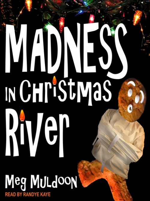 A Christmas Cozy Mystery Book 3: Madness in Christmas River Cover