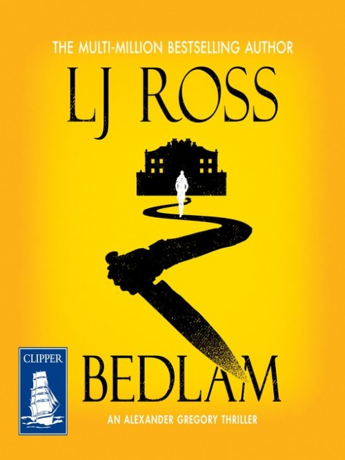 Dr Alex Gregory Book 3: Bedlam Cover